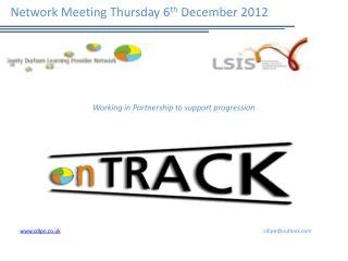Network Meeting Thursday 6 th  December 2012