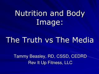 Nutrition and Body Image: The Truth  vs  The Media