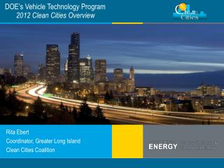 DOE's Vehicle Technology Program 2012 Clean Cities Overview