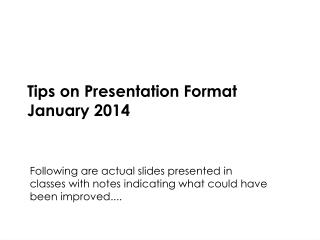 Tips on Presentation Format January 2014