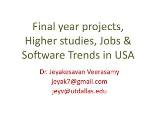 Final year projects,  Higher  studies, Jobs  & Software Trends in  USA