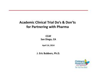 Academic Clinical Trial Do�s & Don�ts for Partnering with Pharma