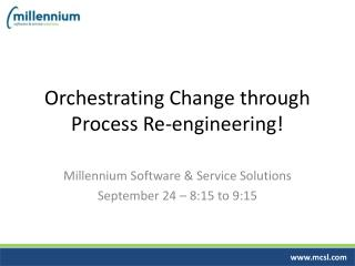 Orchestrating Change through Process Re-engineering!