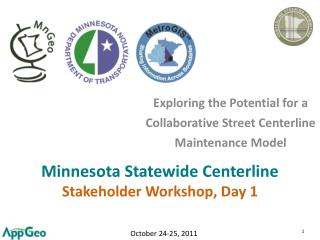 Minnesota Statewide Centerline Stakeholder  Workshop, Day 1