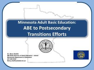 Minnesota Adult Basic Education:  ABE to Postsecondary  Transitions Efforts