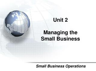 Unit  2 Managing the         Small Business
