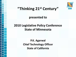"""Thinking 21 st  Century"" presented to  2010 Legislative Policy Conference State of Minnesota"
