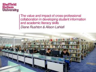The value and impact of cross-professional collaboration in developing student information and academic literacy skills