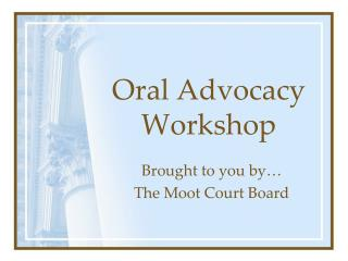Oral Advocacy Workshop