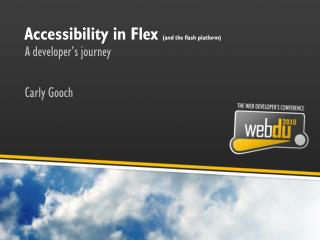 Accessibility in Flex  (and the flash platform)