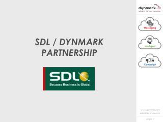 SDL / DYNMARK PARTNERSHIP