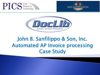 John B. Sanfilippo & Son, Inc. Automated AP Invoice processing  Case Study