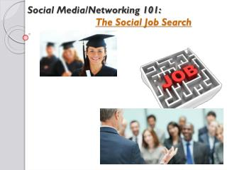 Social Media/Networking 101: The Social Job Search