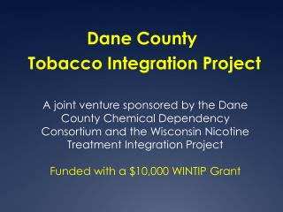 Dane County  Tobacco Integration Project