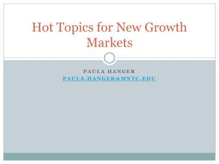 Hot Topics for New Growth Markets