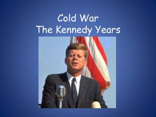 Cold War  The Kennedy Years
