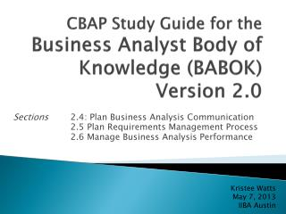 CBAP Study Guide for the Business Analyst Body of Knowledge (BABOK) Version 2.0