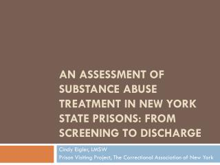An Assessment of Substance Abuse Treatment in New York State Prisons: From Screening to Discharge