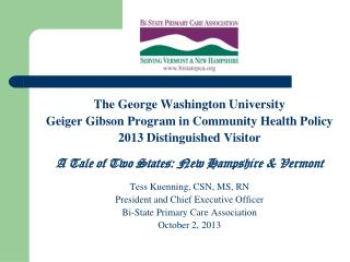 The George Washington University Geiger Gibson Program in Community Health Policy 2013 Distinguished Visitor A Tale of