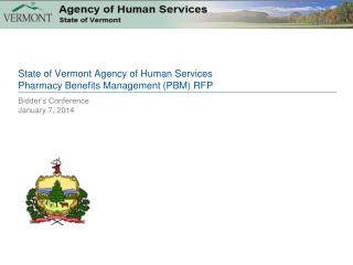 State of Vermont Agency of Human Services Pharmacy Benefits Management (PBM) RFP