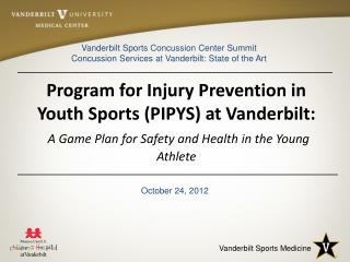 Program for Injury Prevention in Youth Sports (PIPYS) at Vanderbilt: A Game Plan for Safety and Health in the Young Ath