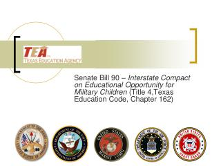 Senate Bill 90 –  Interstate Compact on Educational Opportunity for Military Children  (Title 4,Texas Education Code, C