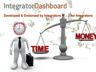 Developed & Endorsed by Integrators………for Integrators