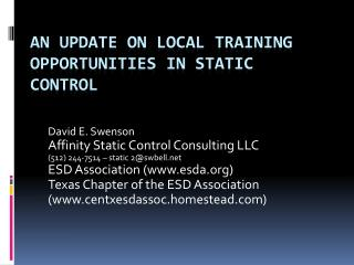 An Update on Local Training Opportunities in Static Control
