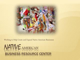 Native AMERICAN  Business Resource Center