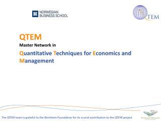 QTEM   Master  Network in Q uantitative  T echniques for  E conomics  and  M anagement