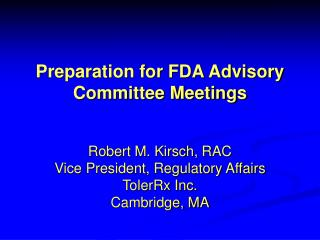 Preparation for FDA Advisory Committee Meetings