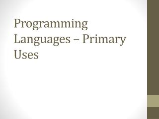 Programming Languages – Primary Uses