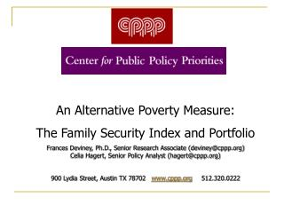 An Alternative Poverty Measure:  The Family Security Index and Portfolio Frances Deviney, Ph.D., Senior Research Associa