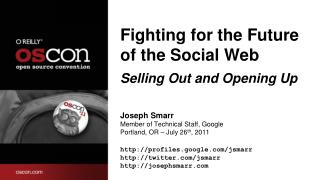 Fighting for the Future of the Social  Web Selling Out and Opening Up
