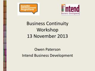 Business Continuity Workshop 13  N ovember 2013