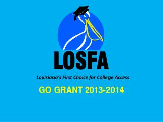 Louisiana�s First Choice for College Access