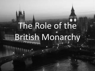 The Role of the British Monarchy
