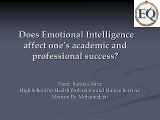 Does Emotional Intelligence affect one s academic and professional success
