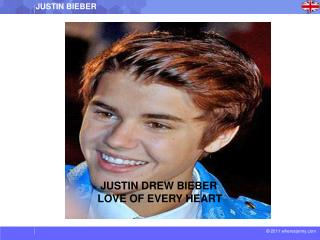 JUSTIN DREW BIEBER     LOVE OF EVERY HEART