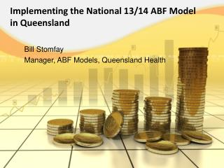 Implementing the National 13/14 ABF Model in Queensland