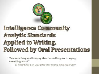 Intelligence Community  Analytic Standards Applied to Writing, Followed by Oral Presentations
