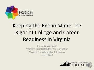 Keeping the End in Mind: The Rigor of College and Career Readiness in Virginia