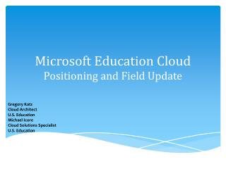 Microsoft Education Cloud Positioning and Field Update
