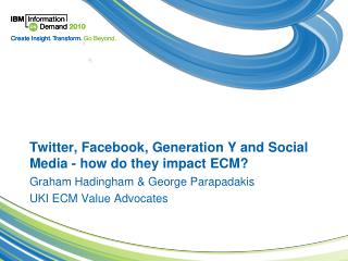 Twitter, Facebook, Generation Y and Social Media - how do they impact ECM?