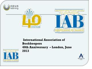 International Association of Bookkeepers  40th Anniversary  � London, June 2013