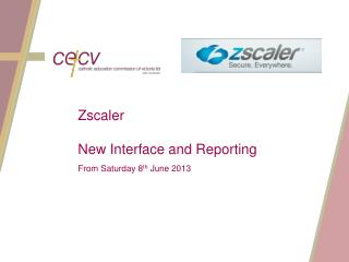 Zscaler  New Interface and Reporting