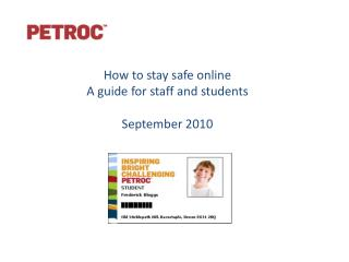 How to stay safe online A guide for staff and students September 2010