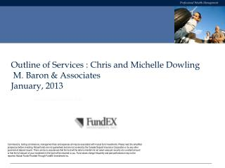 Outline of Services : Chris and Michelle Dowling  M. Baron & Associates January, 2013