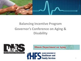 Balancing Incentive Program Governor's Conference on Aging & Disability