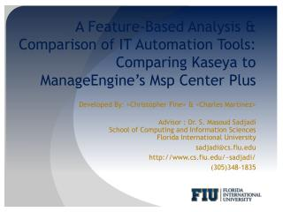 A Feature-Based Analysis & Comparison of IT Automation Tools:  Comparing  Kaseya  to  ManageEngine's Msp  Center Plus